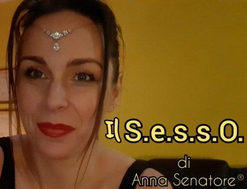 Come fare S.e.s.s.O con Anna Senatore®